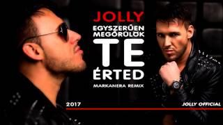 Jolly - Egyszerűen megőrülök te érted (Markanera Official Remix 2017)