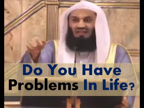 Do you have problems in life? Watch This! by Mufti Menk