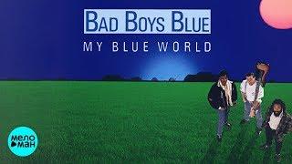 Bad Boys Blue    My Blue World (1988) [Full Album]