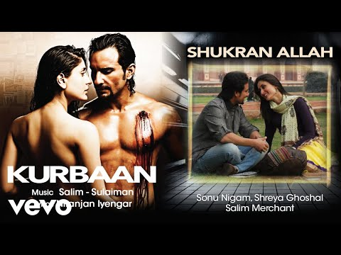 Shukran Allah Audio Song - Kurbaan|Kareena, Saif Ali Khan|Sonu Nigam|Shreya Ghoshal