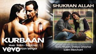 Shukran Allah Audio Song - Kurbaan|Kareena, Saif Ali Khan