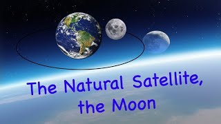 Moon-The Natural Satellite | Basic knowledge on Moon | Moon Mission