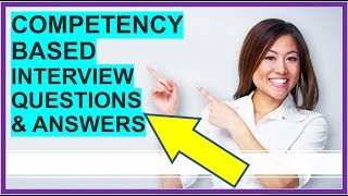 7 COMPETENCY-BASED Interview Questions and Answers (How To PASS Competency Based Interviews!)