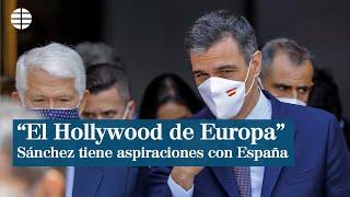 """Sánchez aspira a convertir España en el """"Hollywood de Europa"""""""