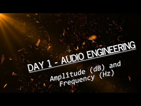 Audio Engineering Basics - Sound, Amplitude (dB) & Frequency (Hz) Important to understand from day 1