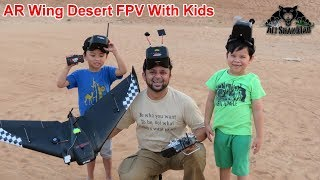 AR Wing FPV Flying wing FPV in beautiful Desert with kids