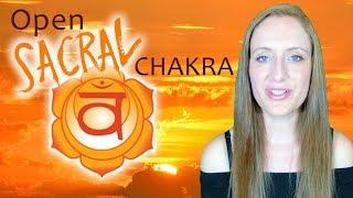 7 Ways To OPEN your SACRAL Chakra (Orange Chakra)