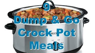 9 DUMP & GO CROCK POT MEALS | QUICK & EASY CROCK POT RECIPES