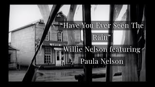 "Have You Ever Seen The Rain"" - Willie Nelson featuring Paula Nelson"