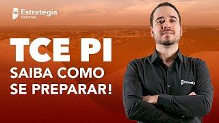 Concurso TCE PI: Saiba como se preparar!