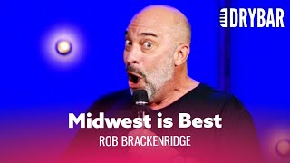 Midwest Accents Are The Best. Rob Brackenridge