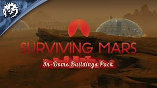 Surviving Mars: In-Dome Buildings Pack Youtube Video
