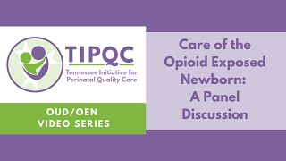 Care of the Opioid Exposed Newborn (OEN): A Panel Discussion