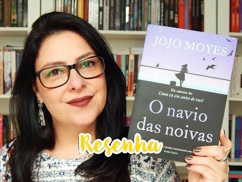 [Resenha] O navio das noivas - Jojo Moyes | Ju Oliveira