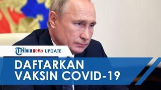 Rusia Klaim Jadi Negara Pertama yang Produksi Vaksin Covid-19, Putin: Putriku Sudah Disuntik