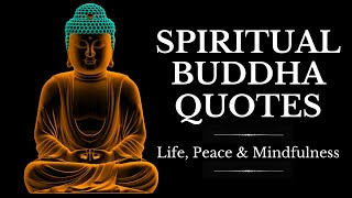 Spiritual Buddha Quotes On Life, Inner Peace And Mindfulness ☯