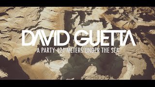 A Party 424 Meters Under the Sea - David Guetta (Video)