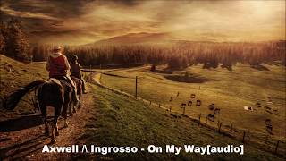 Axwell /\ Ingrosso - On My Way [audio]