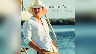 Thomas Mac One Week And A Beach