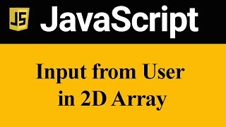 How to get Input from user in 2D Array JavaScript (Hindi)