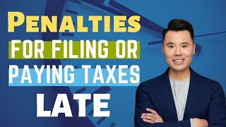 Penalties for Filing or Paying Taxes Late
