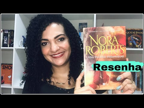 Resenha   Uma Paixão Indomável de Nora Roberts