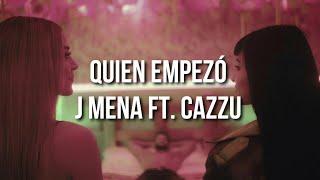 Quien Empezó   J Mena Ft. Cazzu (Letra) Canción Original