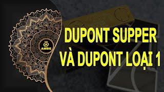 Hướng dẫn phân biệt Dupont Supper và Dupont loại 1 tại Ambe Shop