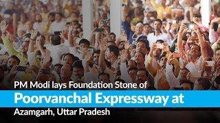 PM Modi lays foundation stone of Poorvanchal Expressway at Azamgarh, Uttar Pradesh
