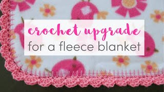 How To Give A Fleece Blanket A Crochet Upgrade!