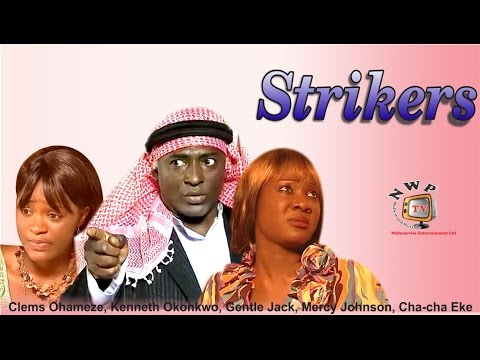 Strikers    -  Nigerian Nollywood Movie