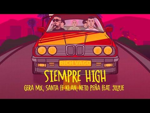 Gera MX, Santa Fe Klan, Neto Peña - Siempre High [feat. Jozue] (Prod. by Beat Boy)