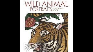 Flip Through Dover Creative Haven Wild Animal Portraits  Coloring Book