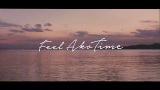 【兵庫県赤穂市PR動画】AkoOnsen,Japan「FeelAkoTime」