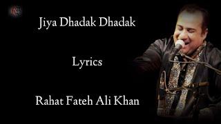 Jiya Dhadak Dhadak Lyrics | Rahat Fateh Ali Khan   - YouTube