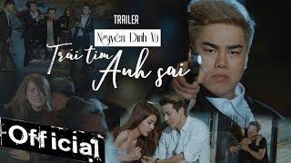 Trái Tim Anh Sai - Nguyễn Đình Vũ [TRAILER 4K OFFICIAL]