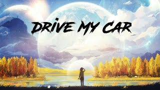 【Nightcore】Drive My Car || Deamn ♪ ♩ ♬
