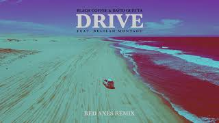 Black Coffee & David Guetta   Drive Feat. Delilah Montagu (Red Axes Remix) [Ultra Music]