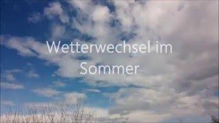 Wetterwechsel im Sommer ZEITRAFFER HD