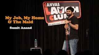 My Job, My Home & The Maid | Stand-Up Comedy by Sumit Anand