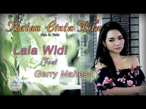 , title : 'Gerry Mahesa, Lala Widy - Ikatan Cinta Kita - New Pallapa [Official]'