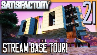 STREAM BASE TOUR! | Satisfactory Gameplay/Let's Play E21
