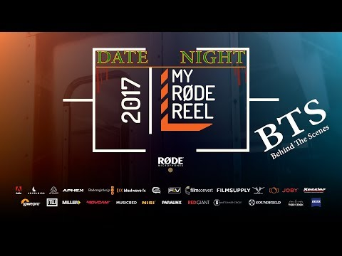 My Rode Reel 2017 DATE NIGHT 4K BTS