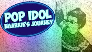 Pop Idol: Naarkie's Journey - Retrospective