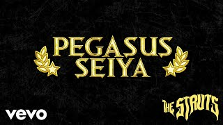 The Struts   Pegasus Seiya (Audio)