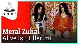 Meral Zuhal / Al Ve Isıt Ellerimi