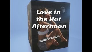 Gene Watson ~ LOVE IN THE HOT AFTERNOON ~ With Lyrics