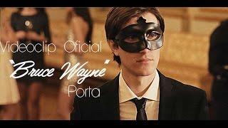 Bruce Wayne - Porta  (Video)