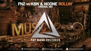 FNZ vs KBN & NoOne - ROLLIN' (Original Mix)
