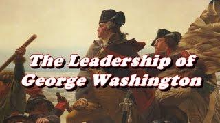 George Washington - Leadership Qualities